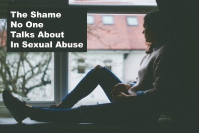 The Shame No One Talks About In Sexual Abuse