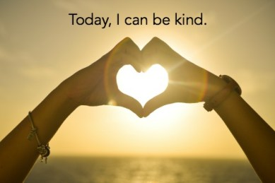 Today, I can be kind.
