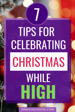 surviving holiday celebrations while high