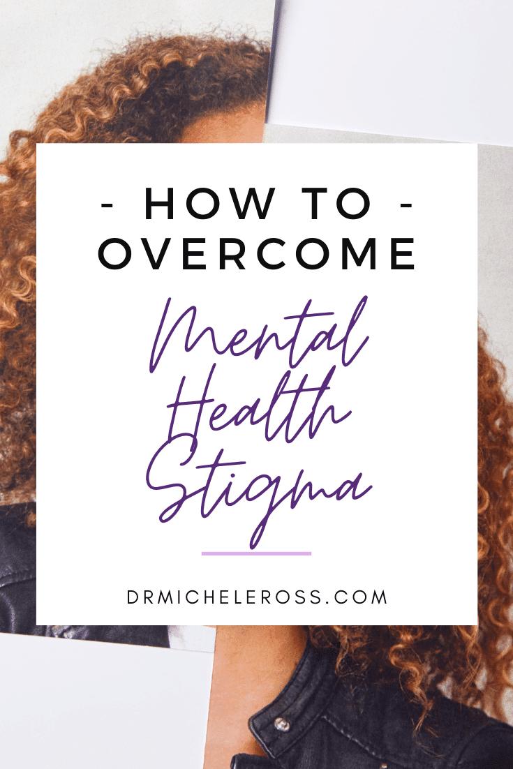 Overcoming Mental Health Stigma: 6 Steps to Consider