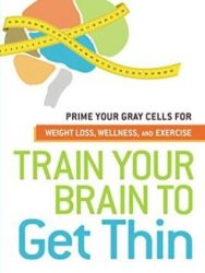 train-your-brain-to-get-thin book by dr. michele noonan ross