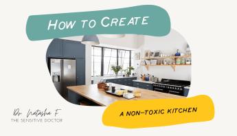 6 Ways to Create a Non-Toxic Kitchen