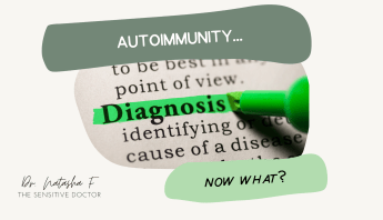 You've Been Diagnosed with Autoimmunity, Now What?