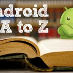Most Exhaustive & Definitive Android Glossary.