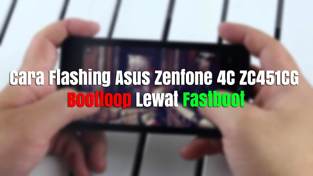 Asus T00Q Fast-boot Flashing Guide Step By Step | Droid