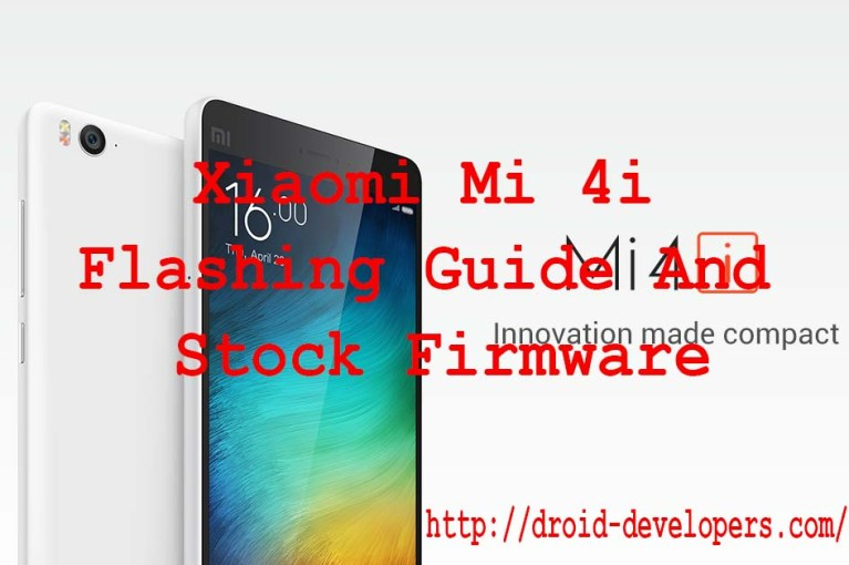 Xiaomi Mi 4i Flashing Guide And Stock Firmware
