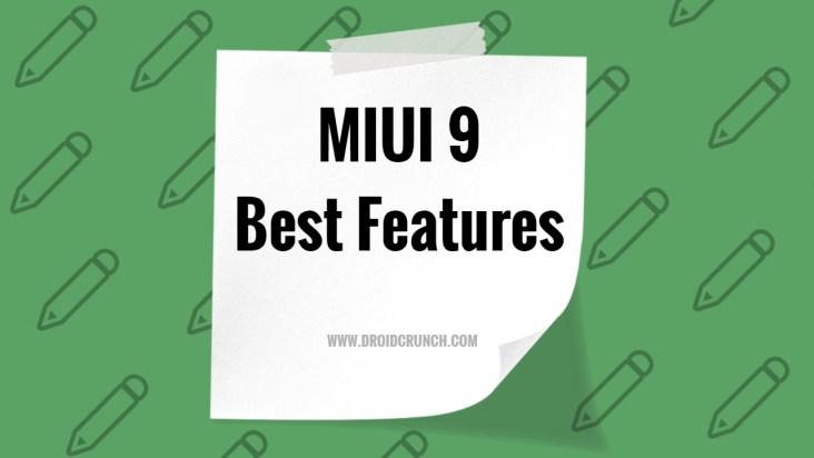 MIUI 9 best features