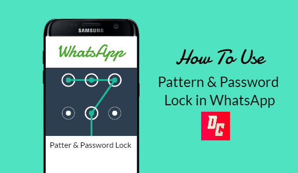 How to Lock WhatsApp with pattern or password in Android or iOS