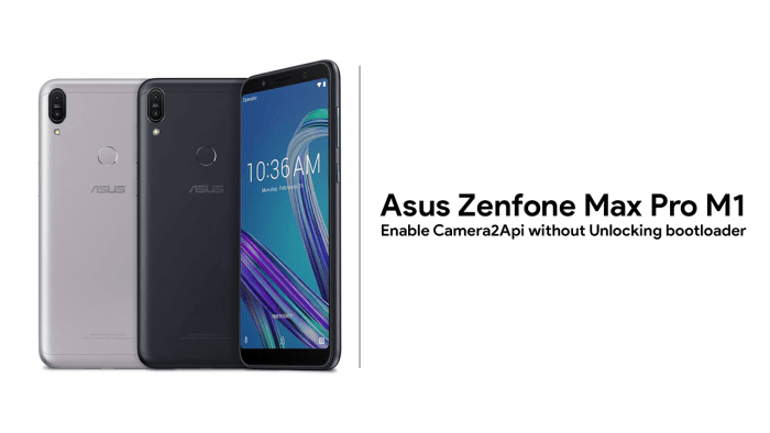 Asus Zenfone Max Pro M1 - Enable camera2api without unlocking bootloader