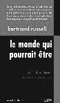 Bertrand Russel, Le monde qui pourrait être Socialisme, anarchisme et anarcho-syndicalisme, Lux éditeur, 2014, 268 pages.