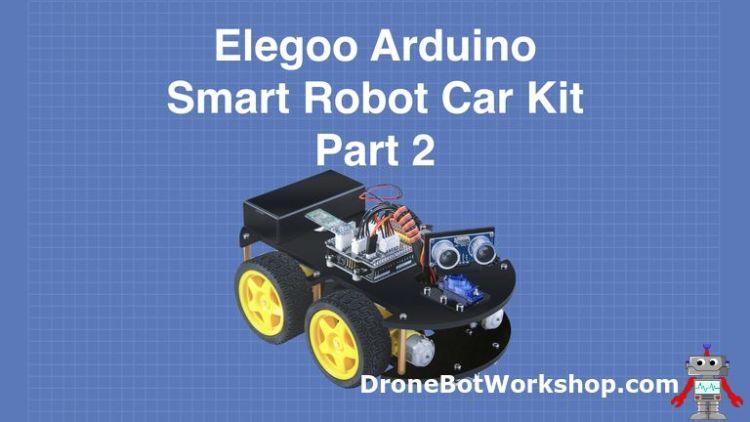 Elegoo Smart Robot Car – IR and Bluetooth | DroneBot Workshop