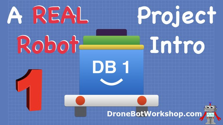 Build a Real Robot Part 1 – Introduction