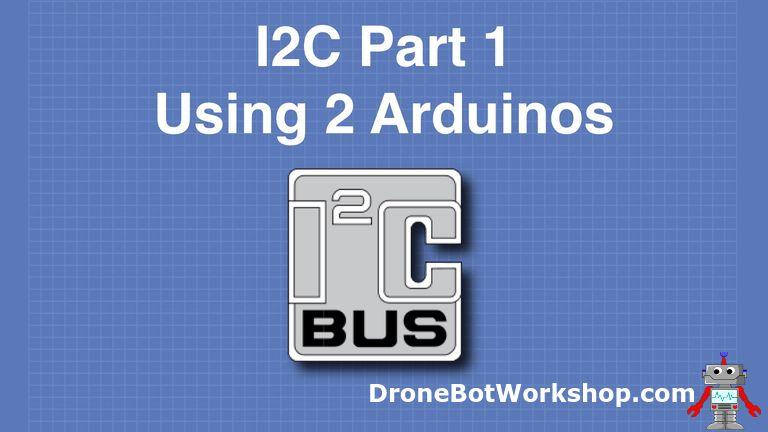 I2C Communications Part 1 – Arduino to Arduino