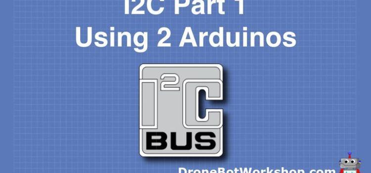 I2C Part 1-Using 2 Arduinos