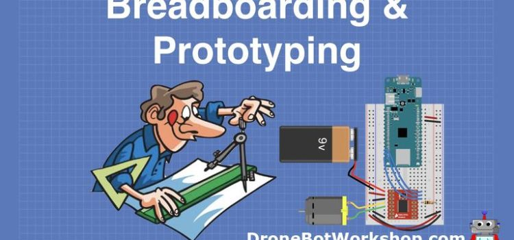 Prototyping and Breadboarding
