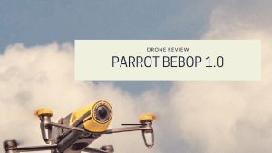 This is a photo from the drone photography bible review of the parrot bebop 1.0. The photo is of a Parrot Bebop 1.0 and says 'Drone review', 'Parrot Bebop 1.0'