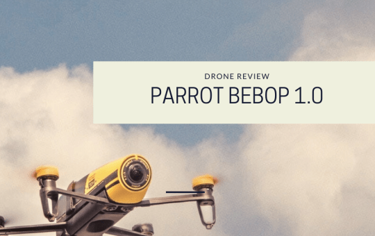 Parrot Bebop 1.0 Review