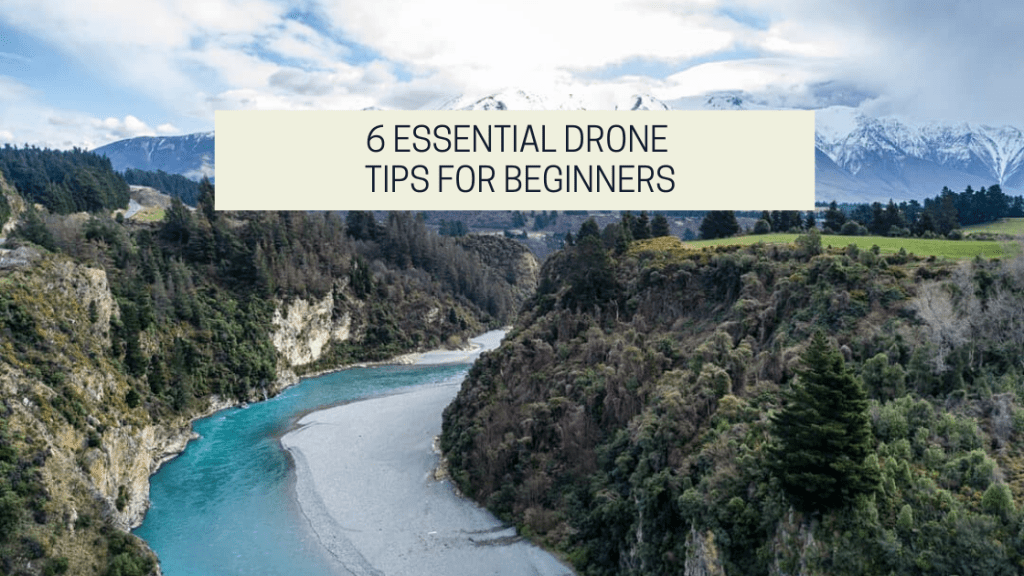 Featured image for the drone photography bible article titled 6 Essential Drone Tips For Beginners