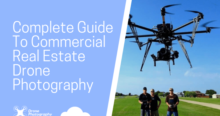 Complete Guide To Commercial Real Estate Drone Photography