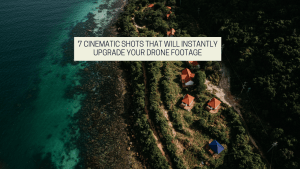 Feature image from drone photography bible article 7 Cinematic Shots That Will Instantly Upgrade Your Drone Footage