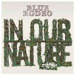 Blue Rodeo - Nature Noir