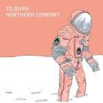 Tilbury - Northern Comfort