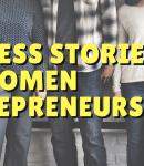 Success Stories of Women Entrepreneurs