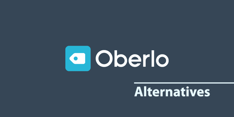 The Best Oberlo Alternatives For Shopify  Store Owners