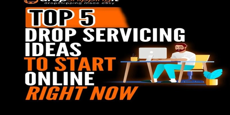 Top 10 Drop Servicing Ideas To Start Online Right Now