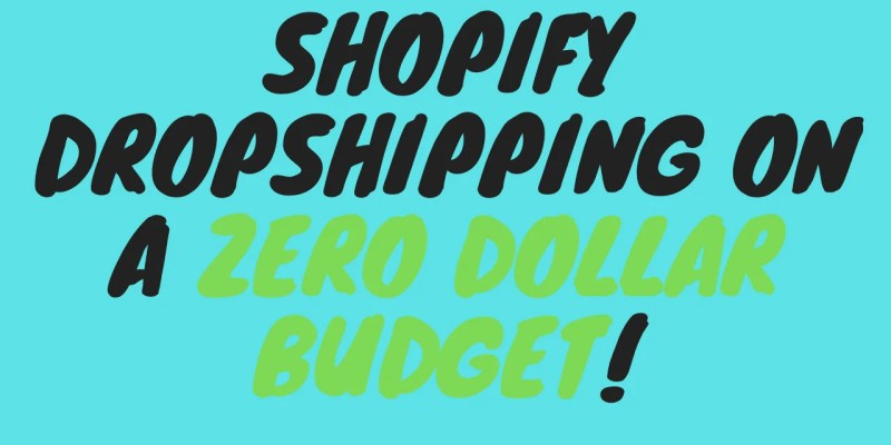 How To Start Shopify Dropshipping On A Budget (Zero Budget )