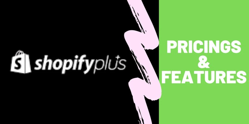 Shopify Plus Features And Pricing