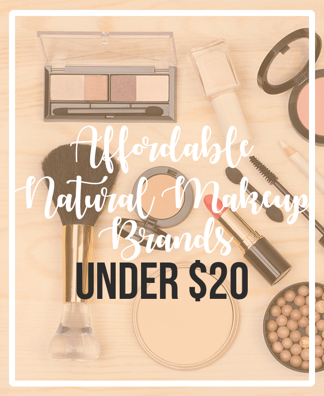 The text Affordable Natural Makeup Under $20 written over an image of makeup products
