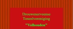 Toneelavond Vereniging Volhouden @ Dorpshuis Het Vertier | Drouwenerveen | Drenthe | Nederland