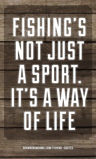 Sport - Fishing Quote
