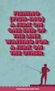 Jerk - Fishing Quote