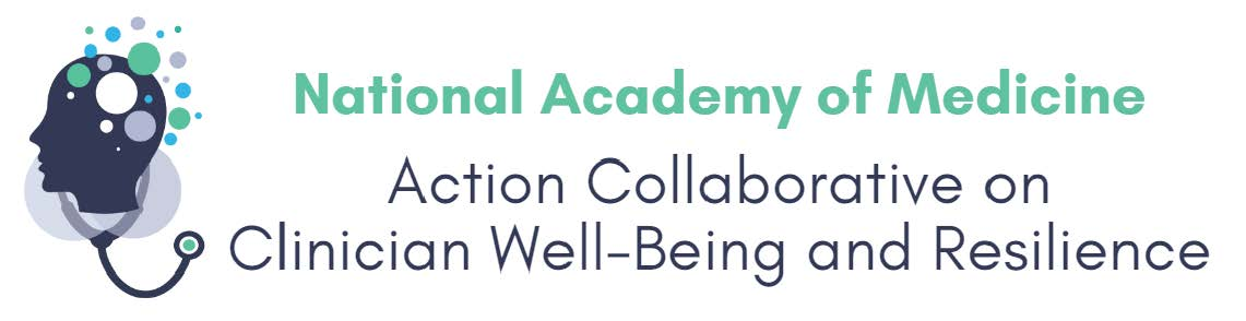 Burnout & Resilience: Action Collaborative on Clinician Well-Being and Resilience (National Academy of Medicine)