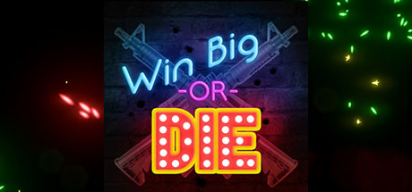Win Big Or Die Free Download PC Game