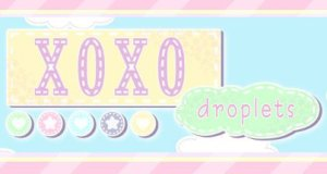 XOXO Droplets Free Download