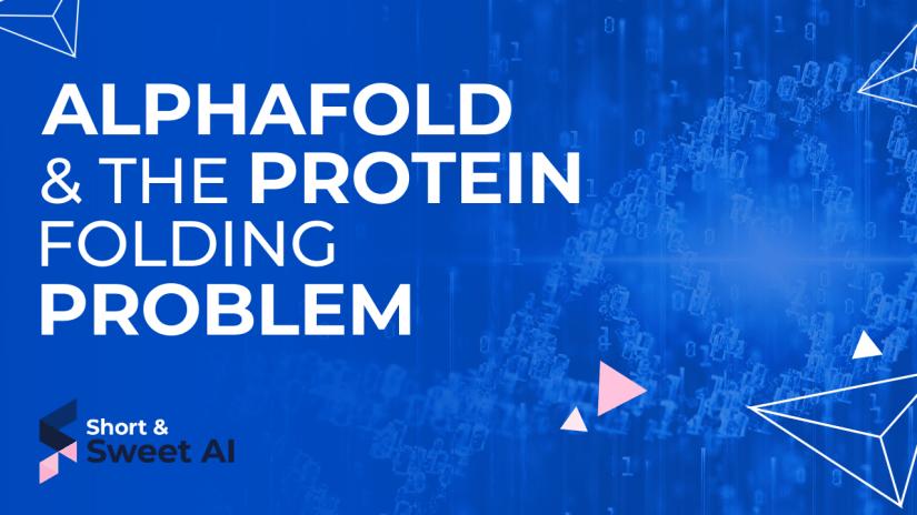 AlphaFold & The Protein Folding Problem