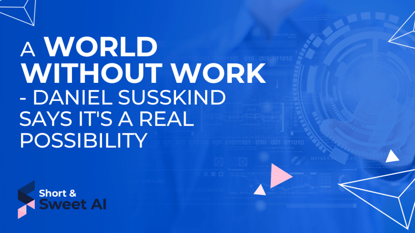 A World Without Work - Daniel Susskind Says It's a Real Possibility