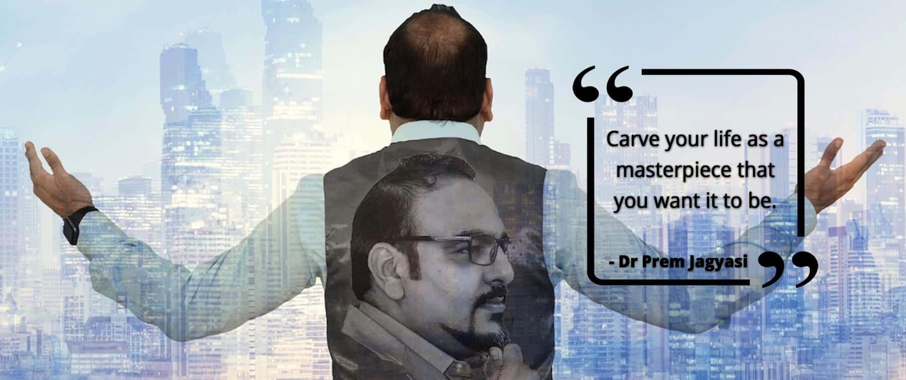 Dr Prem Jagyasi Global Speaker masterpiece