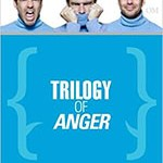 triology of anger