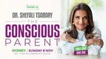 The Conscious Parent - 4hrs with Dr Shefali - SYDNEY