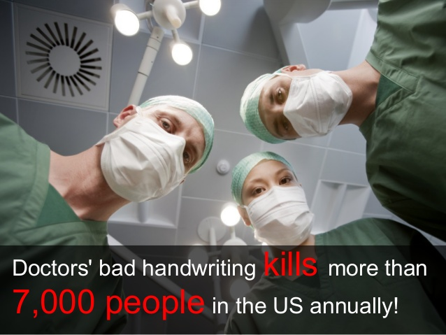 Doctors' bad handwriting kills more than 7,000 people in the US annually!