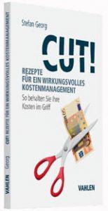 Cut Rezepte für ein wirkungsvolles Kostenmanagement