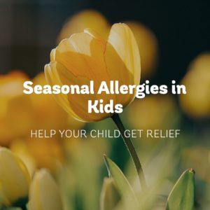 Seasonal Allergies in Kids