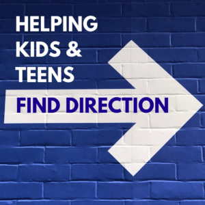 Helping Kids & Teens Find Direction
