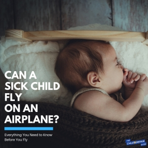 can a sick child fly on an airplane