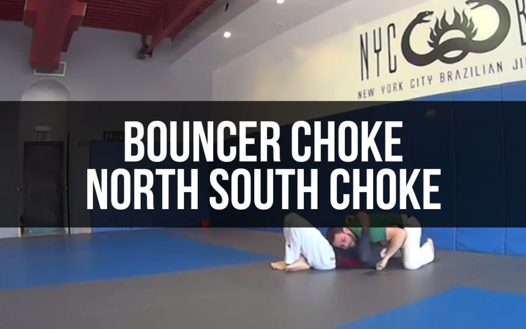 North south, bouncer choke to north south choke
