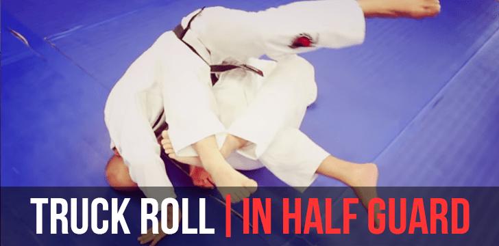 TRUCK ROLL | IN HALF GUARD